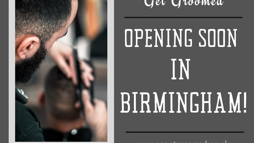 Get Groomed is opening in Birmingham soon 🤩
